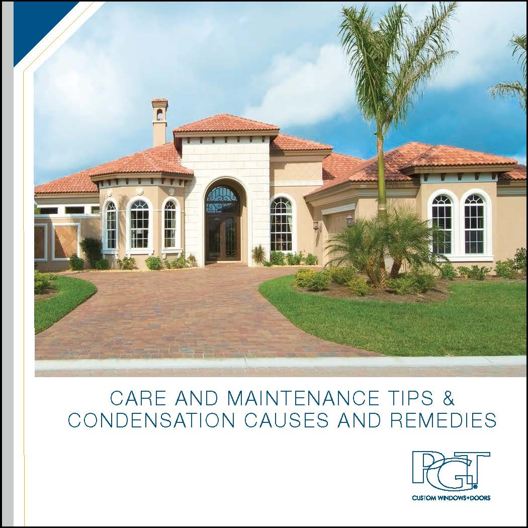 PGT Care & Maintenance Tips and Condensation Causes & Remedies